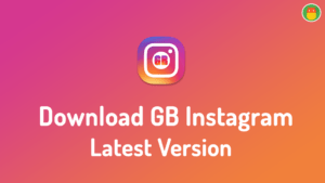 GB Instagram Apk v1.50 Download Latest Version (GBinsta🤩)