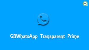 GBWhatsApp Transparent Prime Apk Download Latest v6.55