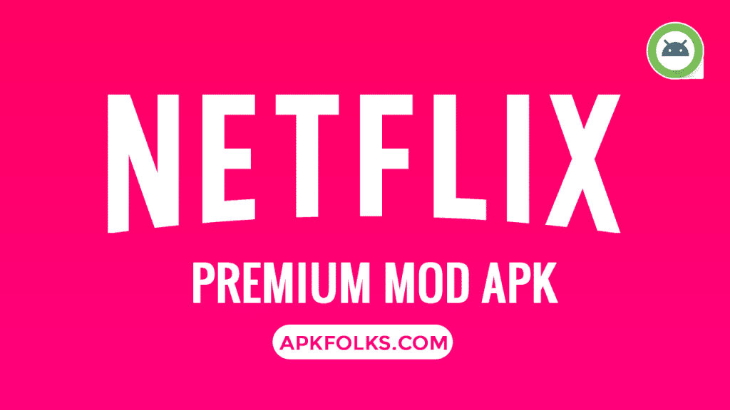 Netflix MOD APK Premium Download Latest Version (2019