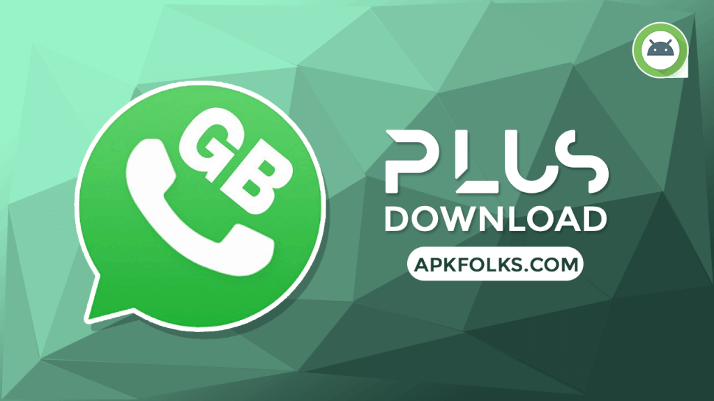 GBWhatsApp Plus APK 7 40 Download Anti-Ban in {2019} - APKFolks